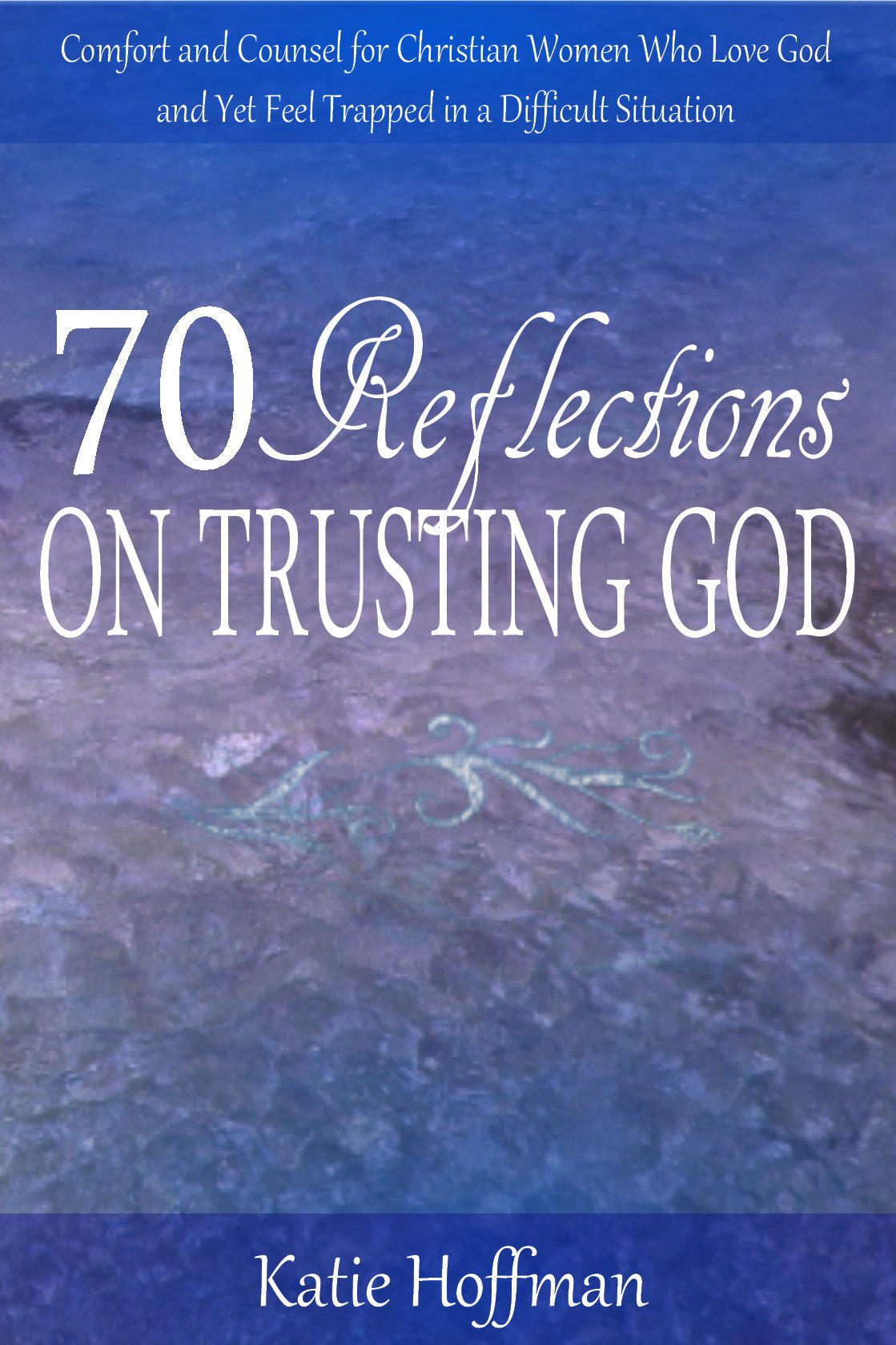 70 Reflections on Trusting God Front Cover jpeg