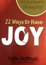 22 Ways to Have Joy